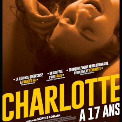 Charlotte a 17 ans - films - sortie - cinéma - film quebecois - relation presse - attaché de presse - cinéma indépendant - Les Valseurs - distribution