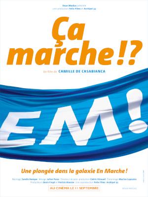 Ca marche - Camille de casabianca - sortie - cinéma - film - documentaire - en marche - politique - relations presse - attachée de presse - dean médias - distribution