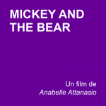Mickey and The Bear - Annabelle Attanasio - cinéma - film - sortie - cinéma indépendant - ACID - festival de Cannes - festival de deauville - relation presse - attachée de presse - films américain - film indépendant - camila Morrone - James Badge Dale - Wayna Pitch - distribution